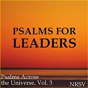 Psalms for Leaders (NRSV) | [Psalms Across the Universe]