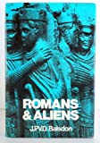 Romans and Aliens (0807813834) by John Percy Vyvian Dacre Balsdon