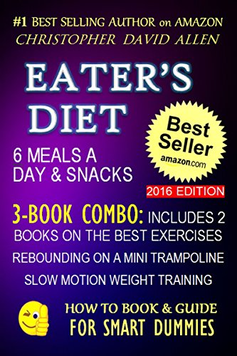 eaters-diet-6-meals-a-day-snacks-3-book-combo-includes-2-books-on-the-best-exercises-rebounding-on-a