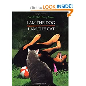 I Am the Dog I Am the Cat Donald Hall