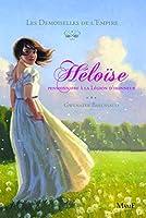 Les Demoiselles de l'Empire, Tome 1 : Héloise, pensionnaire à la légion d'honneur