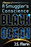 A Smugglers Conscience: Mission 2 (Black Ocean)