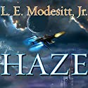Haze (       UNABRIDGED) by L. E. Modesitt Jr. Narrated by William Dufris