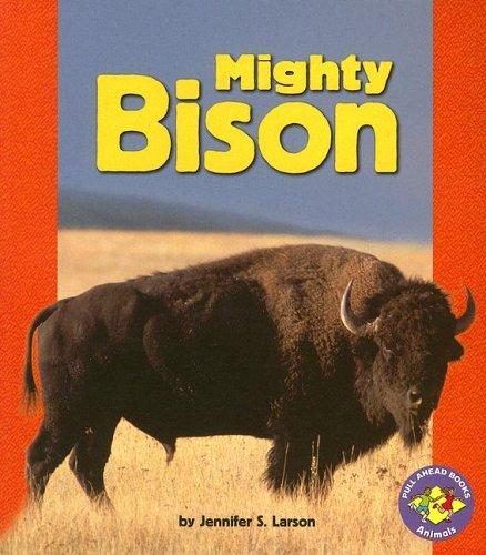 Mighty Bison (Pull Ahead Books), JENNIFER S. LARSON
