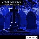 Grave Offence: A Bernie Fazakerley Mystery   Judy Ford