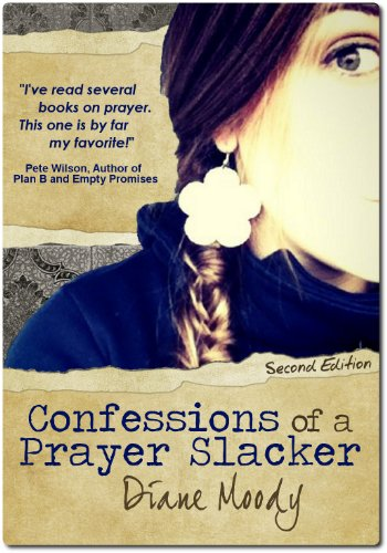 Confessions Of A Prayer Slacker by Diane Moody ebook deal