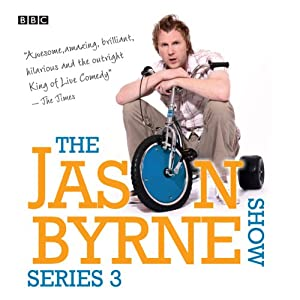 The Jason Byrne Show: Complete Series 3 | [Jason Byrne]