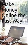 Make Money Online the Fast Way !