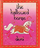 The Hallowed Horse: A Folktale from India (0396089089) by Demi