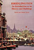 img - for Bridlington: An Introduction to Its History and Buildings book / textbook / text book