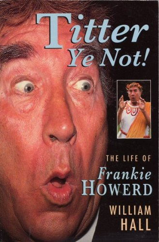Titter Ye Not!: Life Story of Frankie Howerd