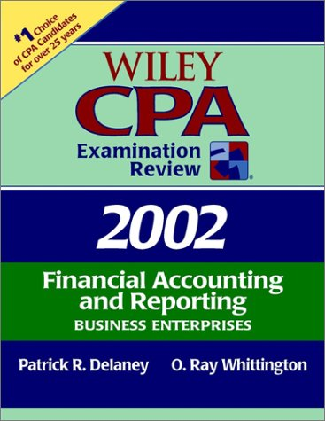 Wiley CPA Examination Review 2002, Financial Accounting and Reporting: Business Enterprises (Wiley CPA Examination Review: Financial Accounting & Reporting)