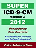 2012 Super ICD-9-CM Volume 3 (Procedures) (SuperICD9 2012)