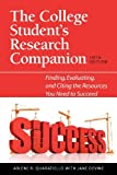 The College Students Research Companion: Finding, Evaluating, and Citing the Resources You Need to Succeed, Fifth Edition