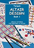 Altair Design: Volume One; Special Patterns for Everyone to Colour (1899618252) by Gerald Jenkins
