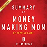 Summary of Money Making Mom, by Crystal Paine | Includes Analysis |  Instaread