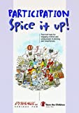 img - for Participation Spice it Up!: Practical Tools for Engaging Children and Young People in Planning and Consultations book / textbook / text book
