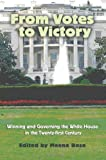 From Votes to Victory: Winning and Governing the White House in the 21st Century
