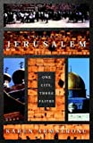 Jerusalem One City Three Faiths - 1996 publication. (0002555220) by ARMSTRONG, Karen