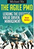 Best Business: The Agile PMO - Leading the Effective, Value Driven, Project Management Office, a practical guide (Agile Business Leadership Book 1)
