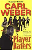 Player Haters (0758200145) by Weber, Carl