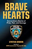 img - for Brave Hearts: Extraordinary Stories of Pride, Pain and Courage book / textbook / text book