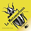 La Metamorfosis (Texto Completo) [The Metamorphosis ] (       UNABRIDGED) by Franz Kafka Narrated by Ramón V. Pascual