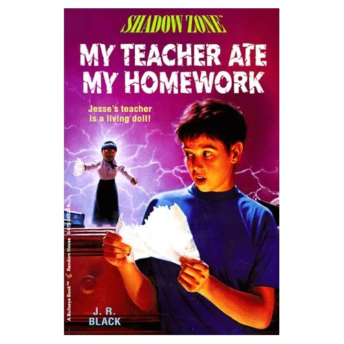 My Teacher Ate My Homework (Shadow Zone): J.R. Black: 9780679869290