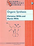 Organic Synthesis (Oxford Chemistry Primers, 31)