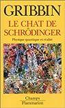 Le chat de Schrödinger : Physique quantique et réalité par John R. Gribbin