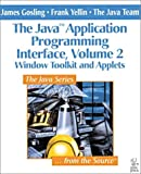 Window Toolkit and Applets (The Java(TM) Application Programming Interface, Volume 2) (0201634597) by Gosling, James