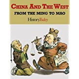 China And The West, From The Ming To Maoby History Today