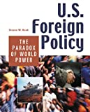 U.S. Foreign Policy: The Paradox of World Power (1568023308) by Hook, Steven W.