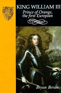 King William Iii Prince Of Orange The First European