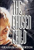 The Chosen Child (0312873824) by Masterton, Graham