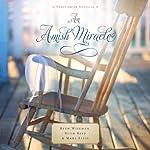 An Amish Miracle: Three Amish Novellas   Beth Wiseman,Ruth Reid,Mary Ellis