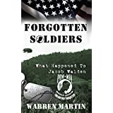 Forgotten Soldiers: What Happened to Jacob Walden ~ Warren Martin