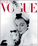 Judith Watt Dogs In Vogue: A Century of Canine Chic