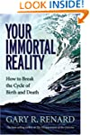 Your Immortal Reality: How to Break t...