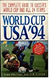 img - for World Cup USA '94: The Complete Guide to Soccer's World Cup and All 24 Teams book / textbook / text book