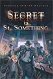 img - for Secret in St. Something book / textbook / text book