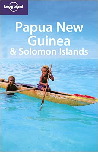Papua New Guinea & Solomon Islands (Country Travel Guide)