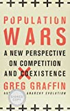 Population Wars: A New Perspective on Competition and Coexistence