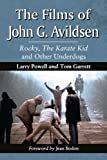 img - for The Films of John G. Avildsen: Rocky, The Karate Kid and Other Underdogs book / textbook / text book
