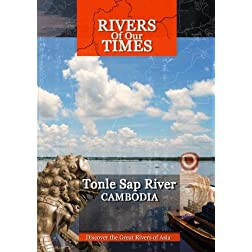 Rivers of Our Time Tonle Sap River Cambodia