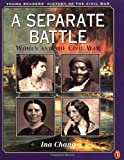 A Separate Battle: Women and the Civil War (Young Readers