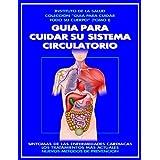 GUIA PARA CUIDAR SU SISTEMA CIRCULATORIO (GUIA PARA CUIDAR TODO SU CUERPO)