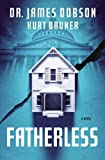 Fatherless: A Novel (1455513105) by Dobson, James