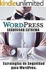 WordPress - Seguridad Extrema: Estrat...