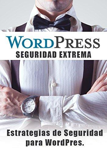 WordPress - Seguridad Extrema: Estrategias de Seguridad para WordPress - Medidas de Seguridad Para WordPress
